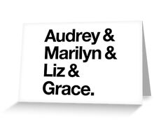 Helvetica Audrey and Marilyn and Liz and Grace. (Black on Light Background) Greeting Card