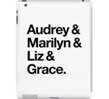 Helvetica Audrey and Marilyn and Liz and Grace. (Black on Light Background) iPad Case/Skin