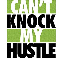 Can't Knock My Hustle 2 - Green Photographic Print