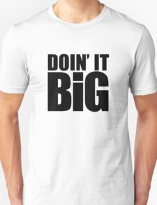 Doin' It Big - Black T-Shirt
