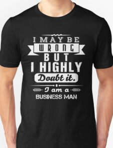 BUSINESS MAN isn't wrong T-Shirt