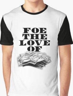 Foe The Love of Money - Black Graphic T-Shirt