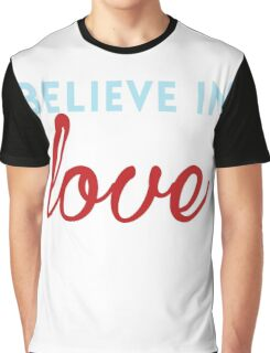 Believe in Love Graphic T-Shirt