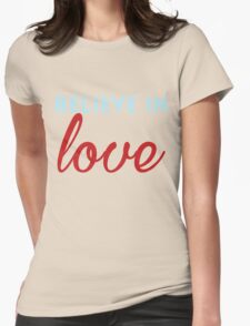Believe in Love Womens Fitted T-Shirt