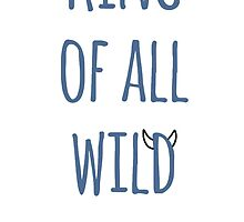King of All Wild Things by librarian-ish