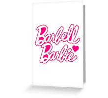 """Funny Quote """"Barbell Beauty"""" Greeting Card"""