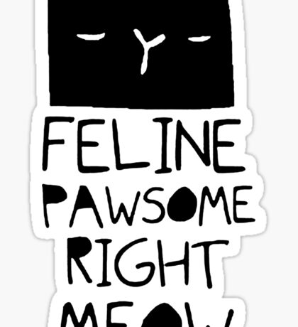 """Funny Quote """"Cat Hair Feline Pawsome"""" Sticker"""