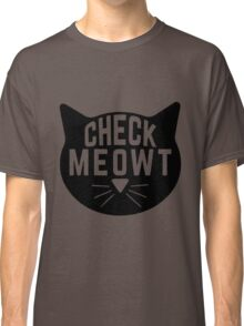 """Funny Quote """"Check Meowt"""" Classic T-Shirt"""