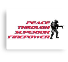Peace through superior firepower by #fftw Canvas Print