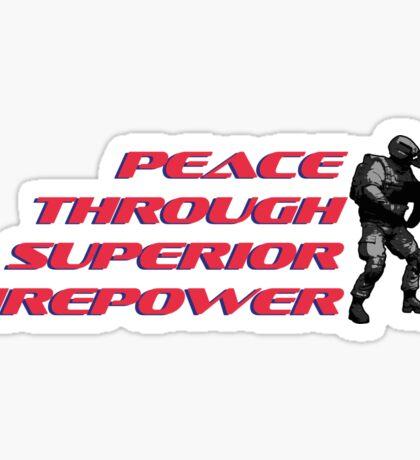 Peace through superior firepower by #fftw Sticker