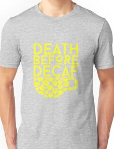"""Funny Quote """"Death Before Decaf"""" Unisex T-Shirt"""