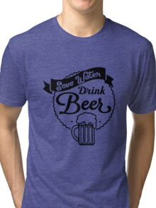 """Funny Quote """"Drinking Booze Alcohol Beer"""" Tri-blend T-Shirt"""