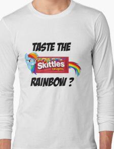 Taste The Rainbow? (BLACK TEXT) Long Sleeve T-Shirt