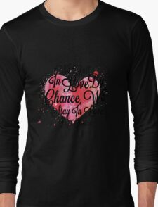 We Fall In Love By Chance, We Stay In Love By Choice - Valentines Day Special Quotes Long Sleeve T-Shirt