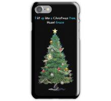 I lit up like a Christmas tree iPhone Case/Skin