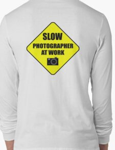 slow photographer Long Sleeve T-Shirt
