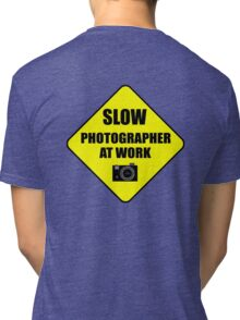 slow photographer Tri-blend T-Shirt