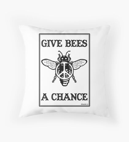 Give Bees A Chance Throw Pillow