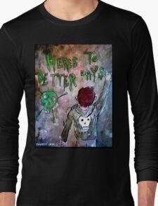 For Better Days Long Sleeve T-Shirt