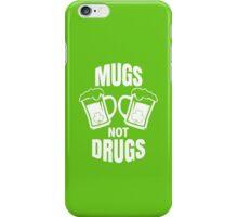 Mugs Not Drugs! St Patricks Day Irish T-Shirt iPhone Case/Skin