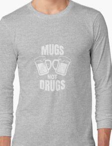 Mugs Not Drugs! St Patricks Day Irish T-Shirt Long Sleeve T-Shirt