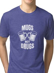 Mugs Not Drugs! St Patricks Day Irish T-Shirt Tri-blend T-Shirt