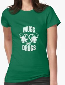 Mugs Not Drugs! St Patricks Day Irish T-Shirt Womens Fitted T-Shirt
