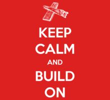 KEEP CALM and Build On by ReBBDesign
