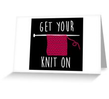 Get your knit on Greeting Card