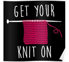 Get your knit on Poster