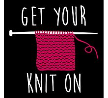 Get your knit on Photographic Print