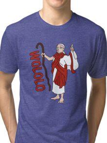 Wololo Tri-blend T-Shirt