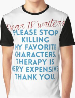 Dear TV Writers Graphic T-Shirt