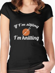 If I'm sitting I'm knitting Women's Fitted Scoop T-Shirt