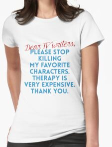 Dear TV Writers Womens Fitted T-Shirt