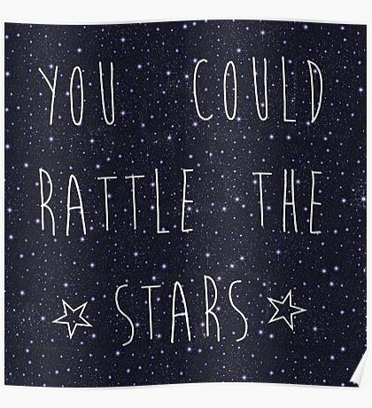 you could rattle the stars Poster