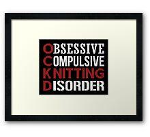 Obsessive, compulsive, knitting disorder Framed Print