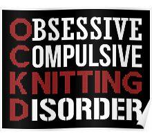 Obsessive, compulsive, knitting disorder Poster