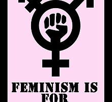 Feminism is for everyone by LadySirenia