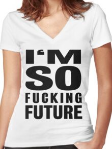 I'M SO FUCKING FUTURE Women's Fitted V-Neck T-Shirt