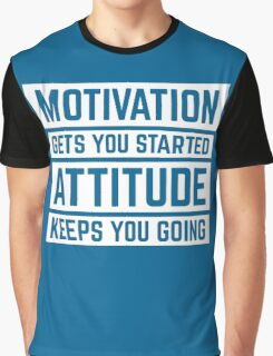 Motivation Gets You Started Gym Quote Graphic T-Shirt