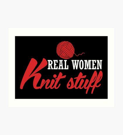 Real women knit stuff! Art Print