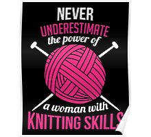 Never underestimate the power of a woman with knitting skills Poster