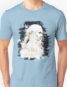 Hail the queen T-Shirt