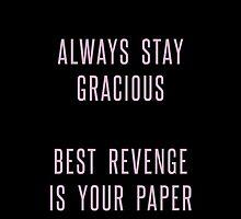 best revenge is your paper by agentsromanoff