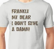Frankly, my, dear, I don't give a damn! - Gone with wind Unisex T-Shirt