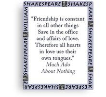 Friendship Is Constant In All - Shakespeare Canvas Print