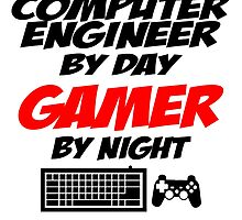 COMPUTER ENGINEER BY DAY GAMER BY NIGHT by teesshoppy