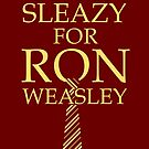 I'd Get Sleazy for Ron Weasly by davrico