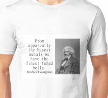 From Apparently The Basest Metals - Frederick Douglass Unisex T-Shirt